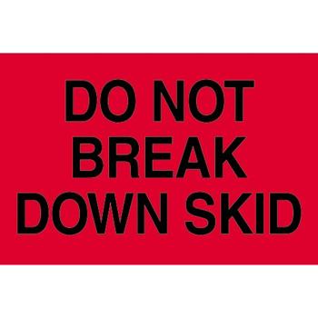 """Tape Logic® Labels, Do Not Break Down SkiD, 2"""" x 3"""", Fluorescent Red, 500/RL"""