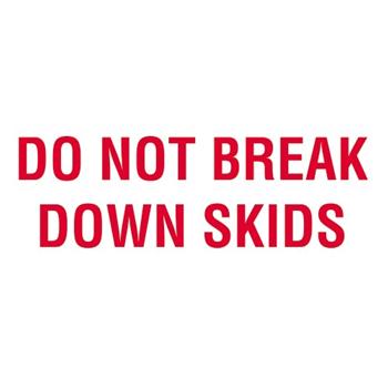 """Tape Logic® Labels, Do Not Break Down SkidS, 3"""" x 5"""", Red/White, 500/RL"""