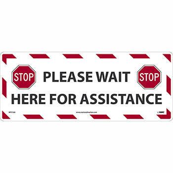 """NMC™ Removable Vinyl Sign/Label, """"Please Wait Here For Assistance - Stop"""", Floor, 20"""" x 8"""""""