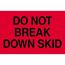 """Tape Logic® Labels, Do Not Break Down SkiD, 2"""" x 3"""", Fluorescent Red, 500/RL Thumbnail 1"""