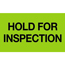 """Tape Logic® Labels, Hold For Inspection"""", 3"""" x 5"""", Fluorescent Green, 500/RL Thumbnail 1"""