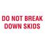 """Tape Logic® Labels, Do Not Break Down SkidS, 3"""" x 5"""", Red/White, 500/RL Thumbnail 1"""