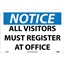 NMC™ Sign, Notice, All Visitors Must Register At Office, 10X14, Rigid Plastic Thumbnail 1